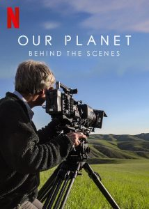 Our Planet Behind the Scenes (2019) เบื้องหลังโลกของเรา สารคดี NETFLIX
