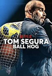 Tom Segura Ball Hog